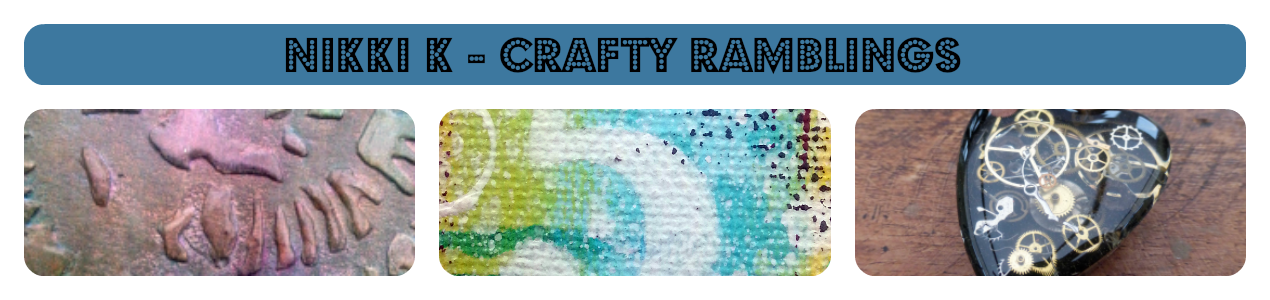 Nikki K - Crafty Ramblings