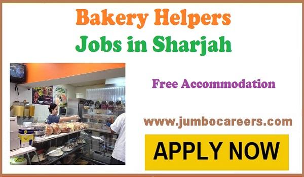 Helpers jobs with accommodation, Bakery jobs with salary in Sharjah,