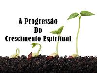 Série: Crescimento - A Progressão Do Crescimento Espiritual