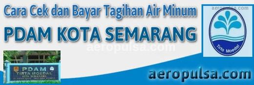 Cara cek dan bayar tagihan rekening PDAM Kota Semarang
