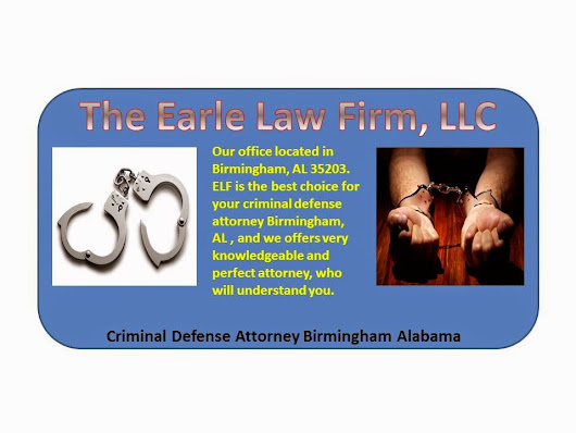 Criminal Defense Attorney Birmingham Alabama | Earlelawfirm