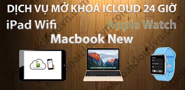 Dịch vụ mở khoá iCloud Macbook