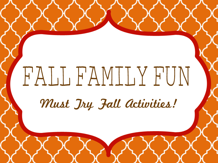 Fall Family Fun Must Try Fall Activities A Modern Day Fairy Tale