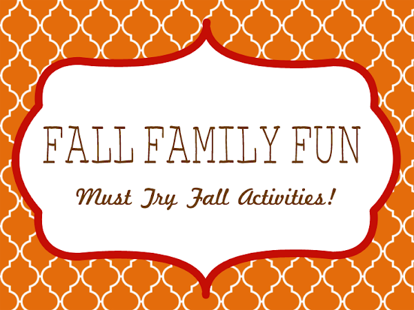 Fall Family Fun: Must Try Fall Activities!