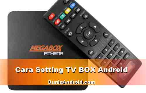 Cara Setting TV BOX Android Megabox Athena