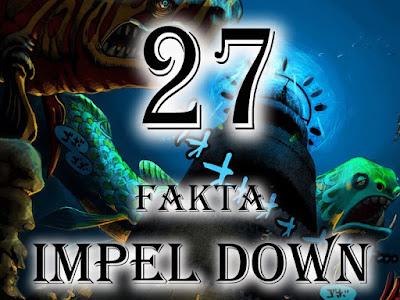 27 Fakta Menarik Tentang Impel Down