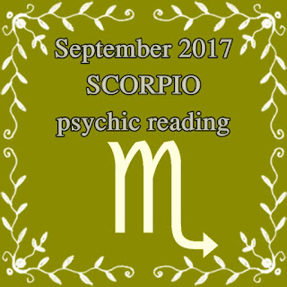 September 2017 SCORPIO psychic reading forecast.