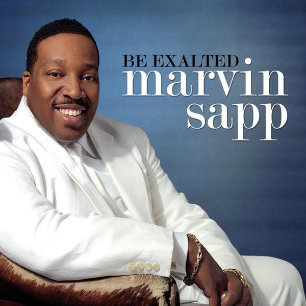 Marvin Sapp-Be Exalted-