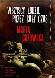"""""""Wszyscy ludzie przez cały czas""""- Marta Guzowska"""