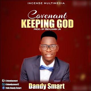 Dandy Smart – Covenant Keeping God
