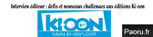 http://www.paoru.fr/2017/05/07/interview-editeur-defis-et-nouveaux-challenges-des-editions-ki-oon/
