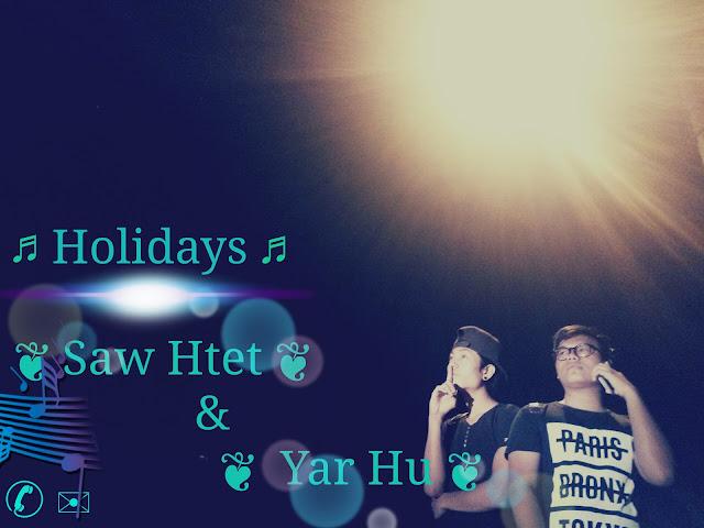 (Holiday song) New Song  (ဒီသီခ ်င္းကို အားလပ္ရက္မွာပဲနားေထာင္ပါ အားလပ္ရက္ထက္ေက်ာ္ရင္တာ၀န္မယူပါ)