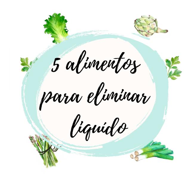 alimentos para eliminar liquido, contra la retencion de liquido