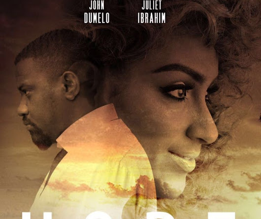 New Movie Trailer: Hope by Juliet Ibrahim