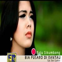 Lirik dan Terjemahan Ratu Sikumbang - Bia Pusaro Di Rantau