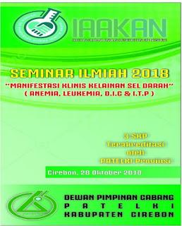 Seminar Ilmiah IAAKAN & DPC Kabupaten Cirebon 2018  Manifestasi Klinis Kelainan Darah (Anemia, Leukemia, D.I.C + I.T.P)
