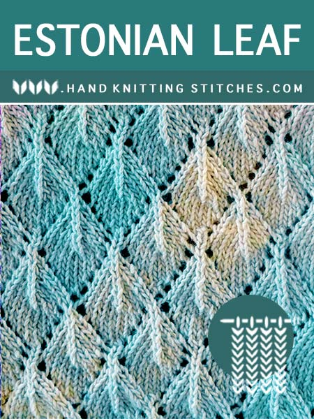 The Art of Lace Knitting - Estonian Leaf Lace Pattern. Skill Level: Intermediate