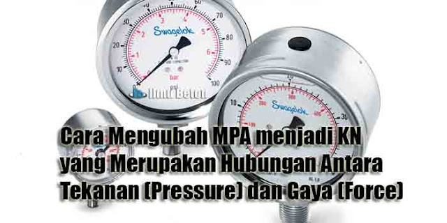 Cara Mengubah MPA menjadi KN yang Merupakan Hubungan Antara Tekanan (Pressure) dan Gaya (Force)