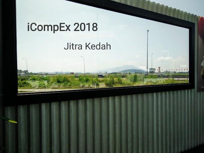 Jom Jalan-Jalan Cari Makan | iCompEx 2018 Jitra
