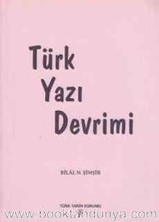Bilal N. Şimşir – Türk Yazı Devrimi