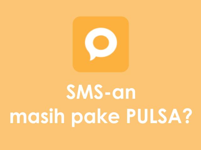 Aplikasi Kirim SMS Gratis ke Semua Operator Tanpa Pulsa