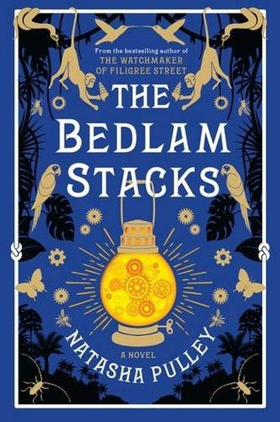 The Bedlam Stacks by Natasha Pulley - Book Review