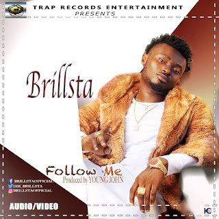 Music & Video: Brillsta - Follow Me