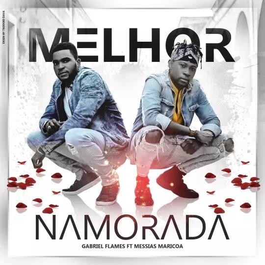 Gabriel Flames - Melhor Namorada (feat. Messias Maricoa)