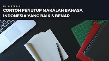 Contoh Penutup Makalah Bahasa Indonesia yang Benar ...