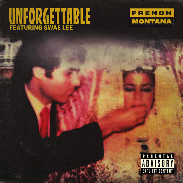 French Montana - Unforgettable (feat. Swae Lee) - Single Cover