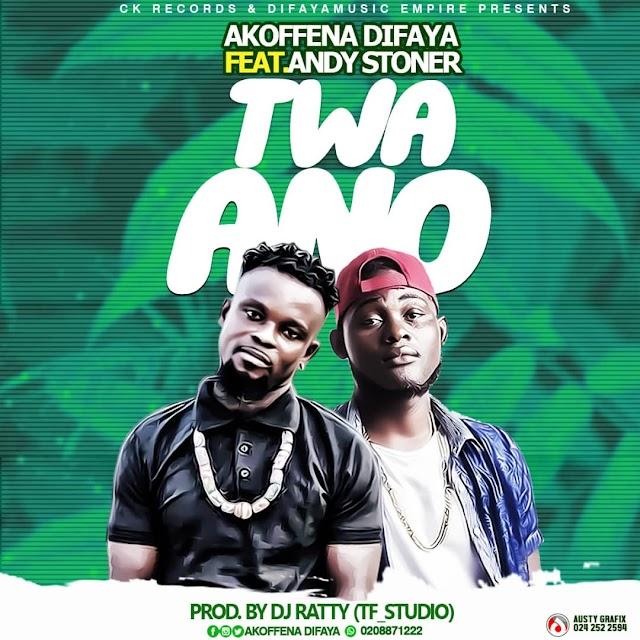 Akoffena Difaya - Twaano (Feat. Andy Stoner) (Prod. By TF Studios)