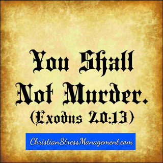 You shall not murder. (Exodus 20:13)