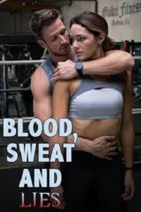 Watch Blood, Sweat, and Lies Online Free in HD