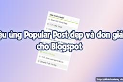 Thêm tiện ích Popular Post đẹp và đơn giản cho Blogspot