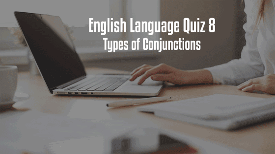 types of conjunctions Quiz