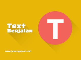 Cara Membuat text berjalan Pada website atau Blog