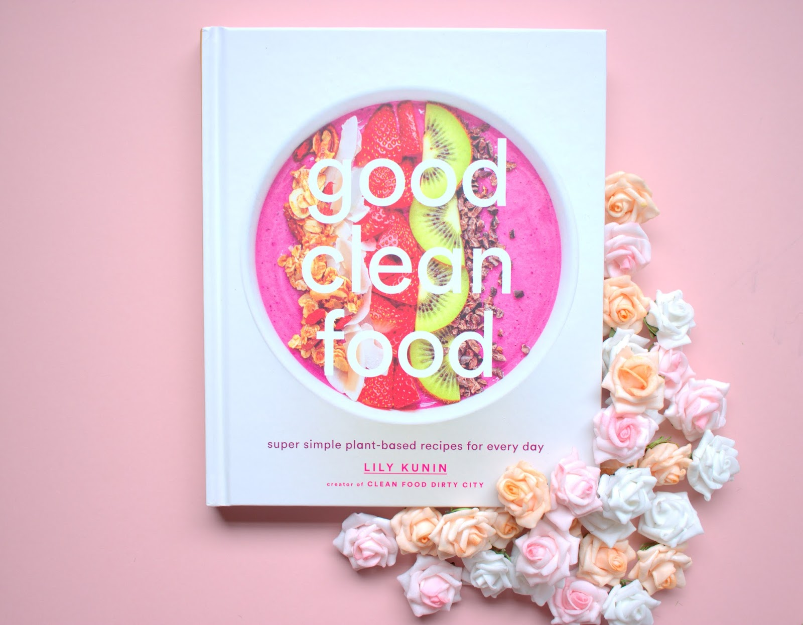 good clean food by lily kunin book review, plant based cookbook, clean food dirty city