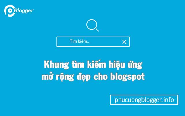 Khung tìm kiếm hiệu ứng mở rộng đẹp cho blogspot