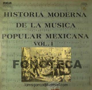 HISTORIA MODERNA DE LA MÚSICA POPULAR MEXICANA VOL. I
