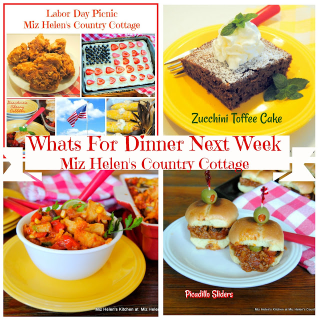 Whats For Dinner Next Week, 9-2-18 at Miz Helen's Country Cottage