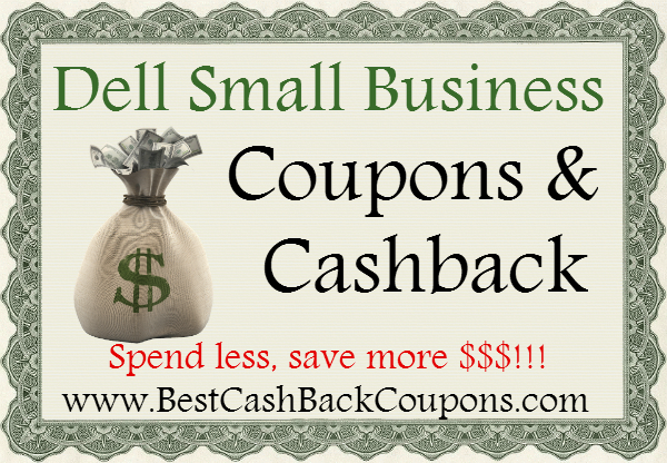 Dell Small Business Cashback & Coupons 2016-2017 May, June, July, August, September, October, November, December