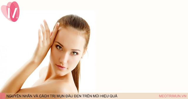 Nguyên nhân và cách trị mụn đầu đen trên mũi hiệu quả