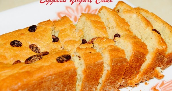 Eggless Yogurt Cake Jyoti S Kitchen Simple Easy Cooking