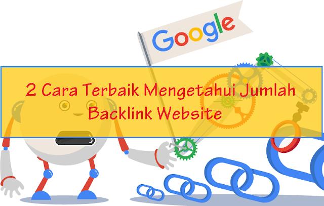 Cara Terbaik Mengetahui Jumlah Backlink Website