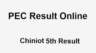 Chiniot 5th Class Result 2019 PEC - BISE Chiniot Board 5th Results