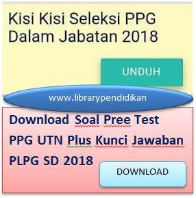 Kisi-Kisi dan Soal Pree Test PPG UTN Plus Kunci Jawaban PLPG SD 2018