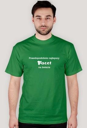 Prawdopodobnie najlepszy facet na świecie - koszulka