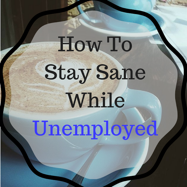 stay sane tips unemployed