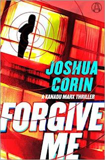 Forgive Me: A Xanadu Marx Thriller by Joshua Corin