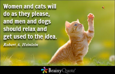 quotes women and cats will do as they please, and men, and dogs,